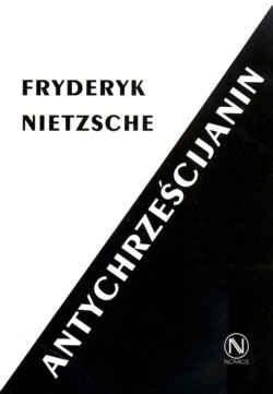 Antychrześcijanin  by  Friedrich Nietzsche