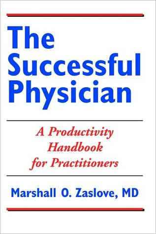 The Successful Physician: A Productivity Handbook for Practitioners  by  Marshall O. Zaslove