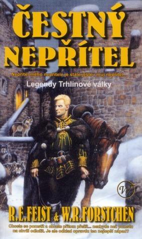 Čestný nepřítel (Legendy Trhlinové války, #1) Raymond E. Feist