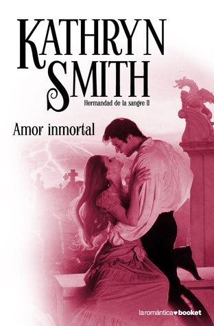 Amor inmortal (Hermandad de la Sangre, #2)  by  Kathryn Smith