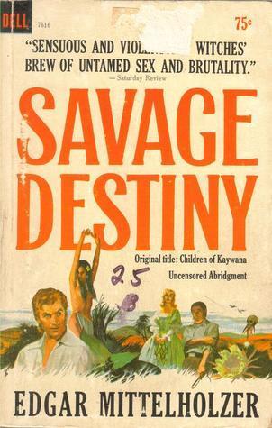Savage Destiny  by  Edgar Mittelholzer