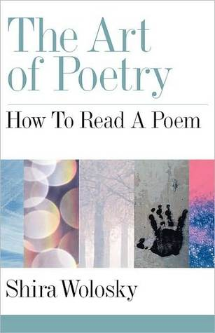 The Art of Poetry: How to Read a Poem Shira Wolosky