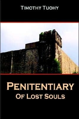 Penitentiary of Lost Souls  by  Timothy Tuohy
