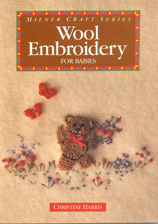 Wool Embroidery for Babies Christine Harris