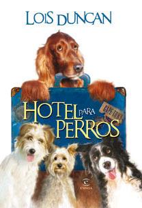 Hotel para perros Lois Duncan