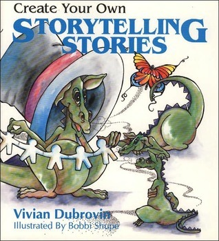 Create Your Own Storytelling Stories  by  Vivian Dubrovin