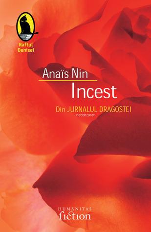Incest. Din Jurnalul dragostei  by  Anaïs Nin