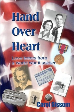 Hand Over Heart: Love Letters from a World War II Soldier  by  James Rush Oleson