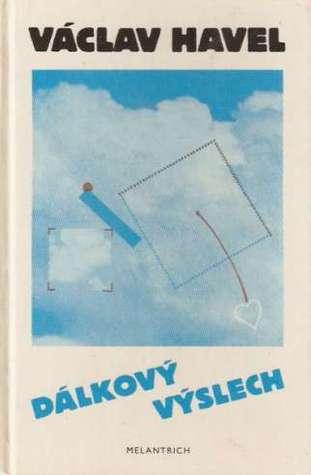 Dálkový výslech: Rozhovor s Karlem Hvížďalou Václav Havel
