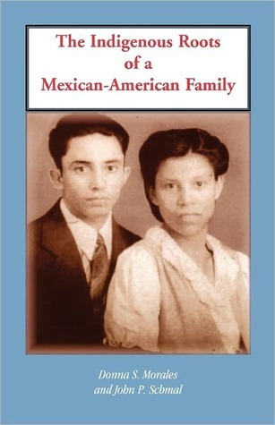 The Indigenous Roots of a Mexican-American Family Donna S. Morales