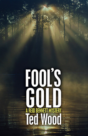 Fools Gold  by  Ted Wood