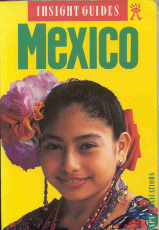 Insight Guide to Mexico Insight Guides