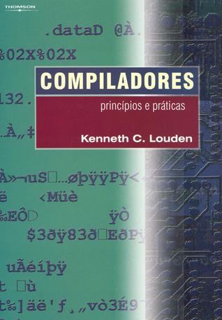 Compiladores: Princípios e Práticas Kenneth C. Louden