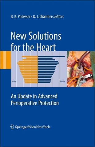 New Solutions for the Heart: An Update in Advanced Perioperative Protection Bruno Podesser