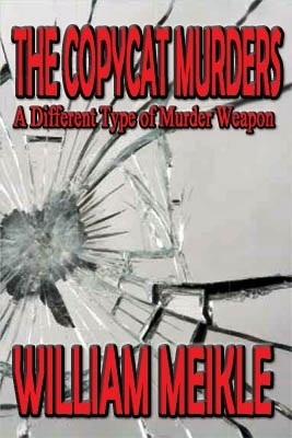 The Copycat Murders William Meikle