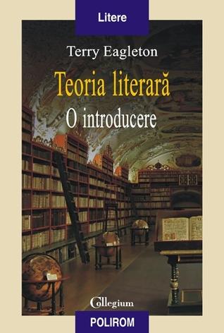 Teoria literară. O introducere  by  Terry Eagleton