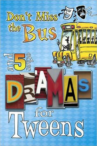 Dont Miss the Bus, and Five Other Dramas for Tweens  by  Nate Lee