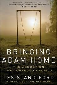 Bringing Adam Home: The Abduction That Changed America  by  Les Standiford