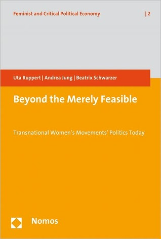 Beyond the Merely Feasible: Transnational Womens Movements Politics Today  by  Ruppert