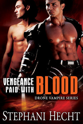 Vengeance Paid With Blood (Drone Vampire Chronicles, #13)  by  Stephani Hecht