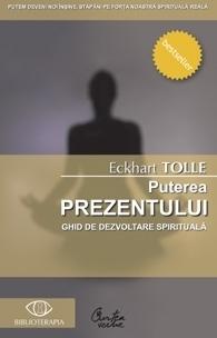 Puterea prezentului. Ghid de dezvoltare spirituală  by  Eckhart Tolle