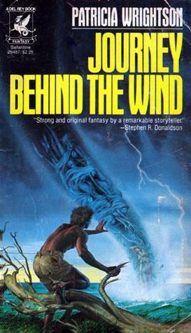 Journey Behind the Wind (Book of Wirrun, #3) Patricia Wrightson