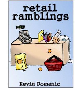 Retail Ramblings  by  Kevin Domenic