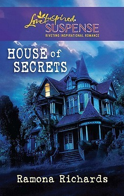 House of Secrets Steeple Hill Love Inspired Suspense #242)  by  Ramona Richards