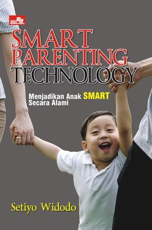 Smart Parenting Tecnology: Menjadikan Anak Smart Alami Setiyo Widodo