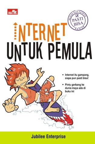 Internet untuk Pemula - Pasti Bisa  by  Jubilee Enterprise