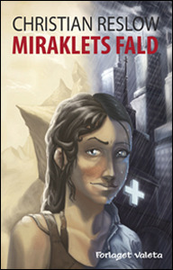 Miraklets Fald  by  Christian Reslow