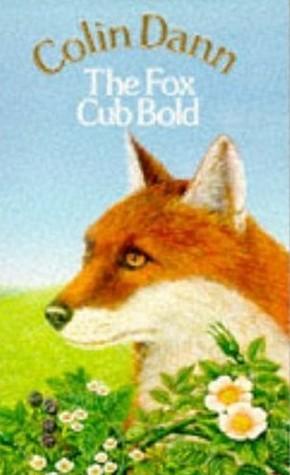The Fox Cub Bold (Farthing Wood, #4)  by  Colin Dann