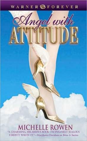 Angel with Attitude Michelle Rowen
