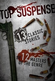 Top Suspense: Thirteen Classic Stories  by  Twelve Masters of The Genre by Various