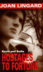 Hostages to Fortune (Kevin and Sadie, #5)  by  Joan Lingard