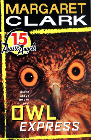 Owl Express (Aussie Angels, #15)  by  Margaret Clark