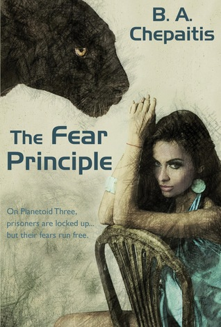 Fear Principle  by  B.A. Chepaitis