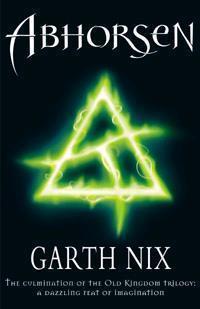 Abhorsen (Old Kingdom Trilogy, #3) Garth Nix