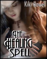 The Healing Spell  by  Kiki Howell
