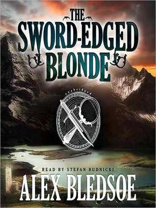The Sword-Edged Blonde (Eddie LaCrosse, #1) Alex Bledsoe