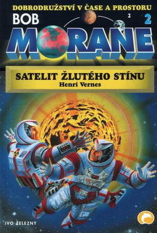 Satelit Žlutého stínu (Bob Morane, #2)  by  Henri Vernes