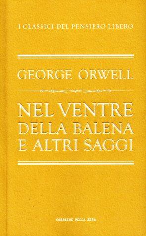 Nel ventre della balena e altri saggi George Orwell
