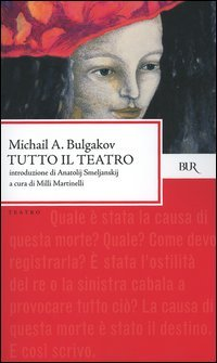 Tutto il teatro  by  Mikhail Bulgakov