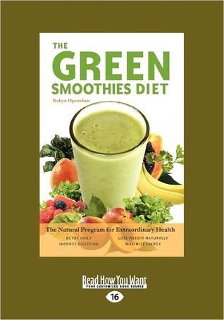 The Green Smoothies Diet: The Natural Program for Extraordinary Health Robyn Openshaw