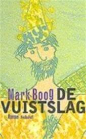 De vuistslag  by  Mark Boog