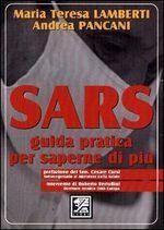 SARS. Guida pratica per saperne di più  by  Maria Teresa Lamberti
