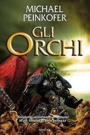 Gli orchi  by  Michael Peinkofer