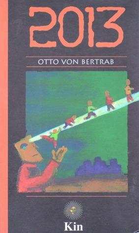 2013  by  Otto Von Bertrab