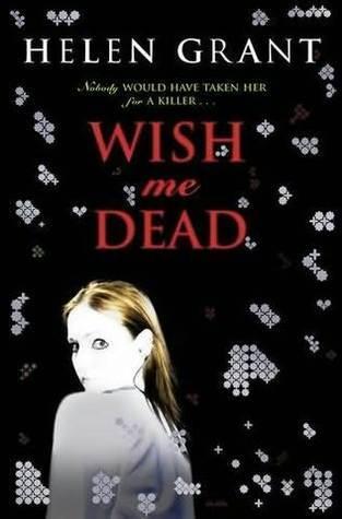 Wish Me Dead  by  Helen Grant