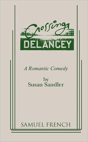 Crossing Delancey: A Romantic Comedy  by  Susan Sandler